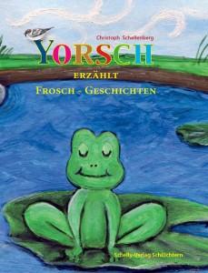 Yorsch erzählt Froschgeschichten
